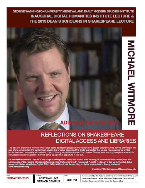 Inaugural GW Digital Humanities Lecture: Addressing the Text (Dr. Michael Witmore, Folger Shakespeare Library)